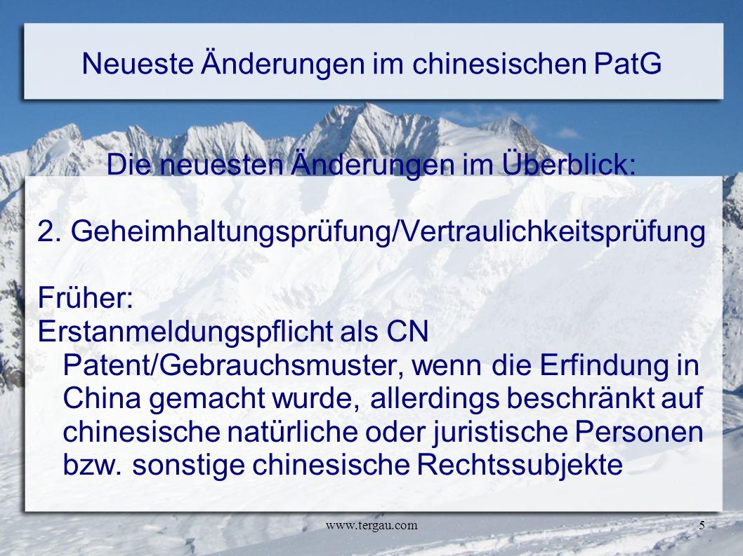 www.tergau.com5 Neueste Änderungen im chinesischen PatG Die neuesten Änderungen im Überblick: 2. Geheimhaltungsprüfung/Vertraulichkeitsprüfung Früher: