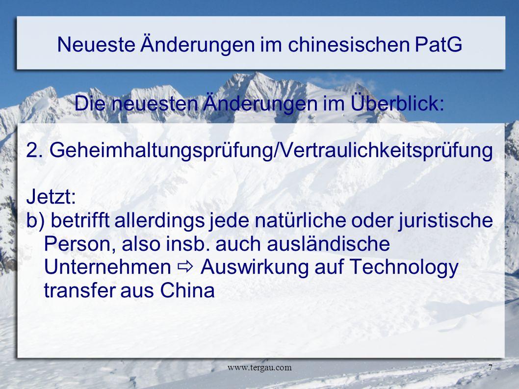 www.tergau.com7 Neueste Änderungen im chinesischen PatG Die neuesten Änderungen im Überblick: 2. Geheimhaltungsprüfung/Vertraulichkeitsprüfung Jetzt: