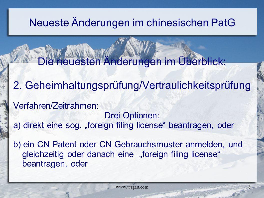 www.tergau.com8 Neueste Änderungen im chinesischen PatG Die neuesten Änderungen im Überblick: 2. Geheimhaltungsprüfung/Vertraulichkeitsprüfung Verfahr