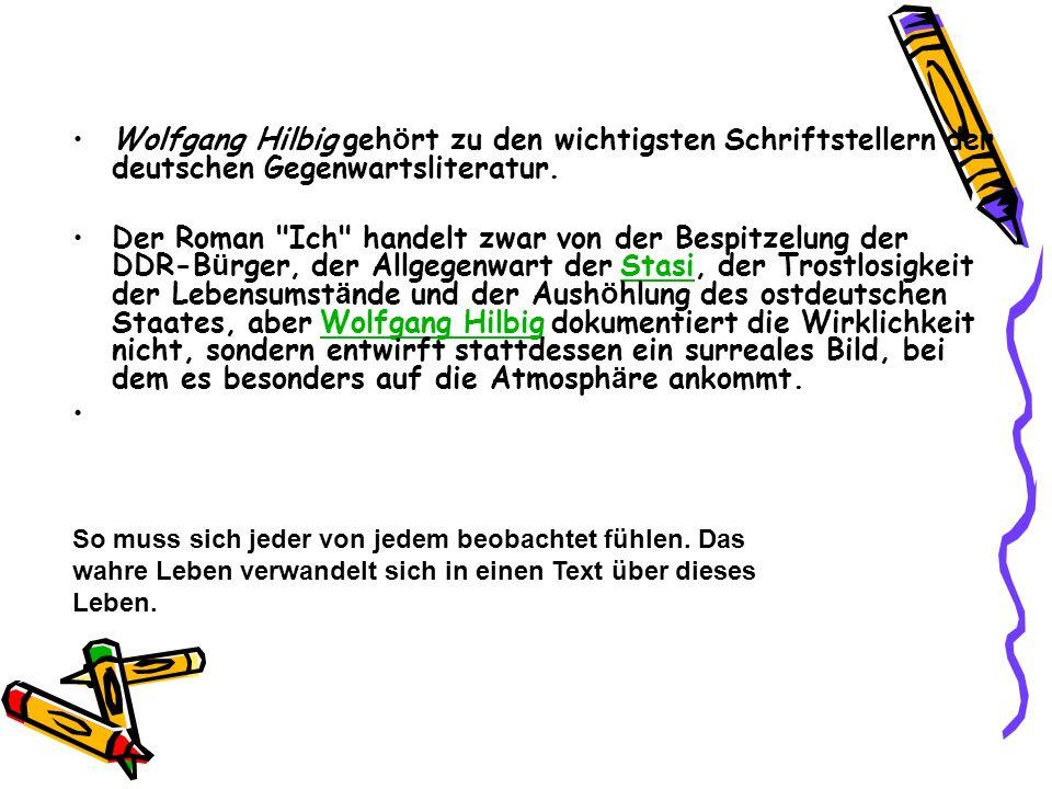 Wolfgang Hilbig geh ö rt zu den wichtigsten Schriftstellern der deutschen Gegenwartsliteratur. Der Roman