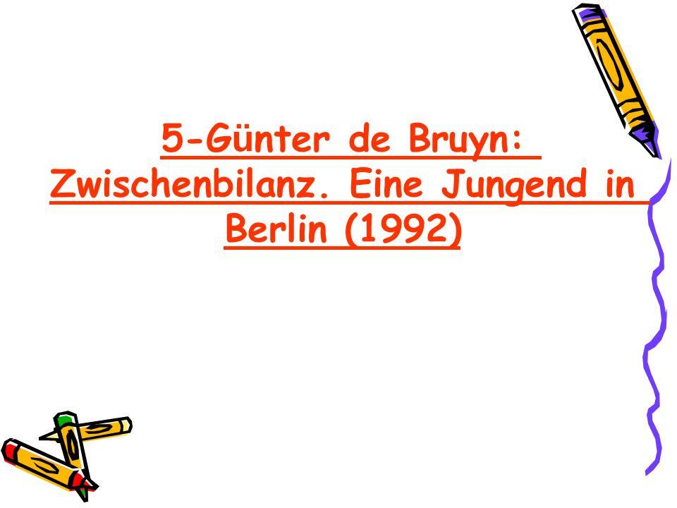 5-G ü nter de Bruyn: Zwischenbilanz. Eine Jungend in Berlin (1992)
