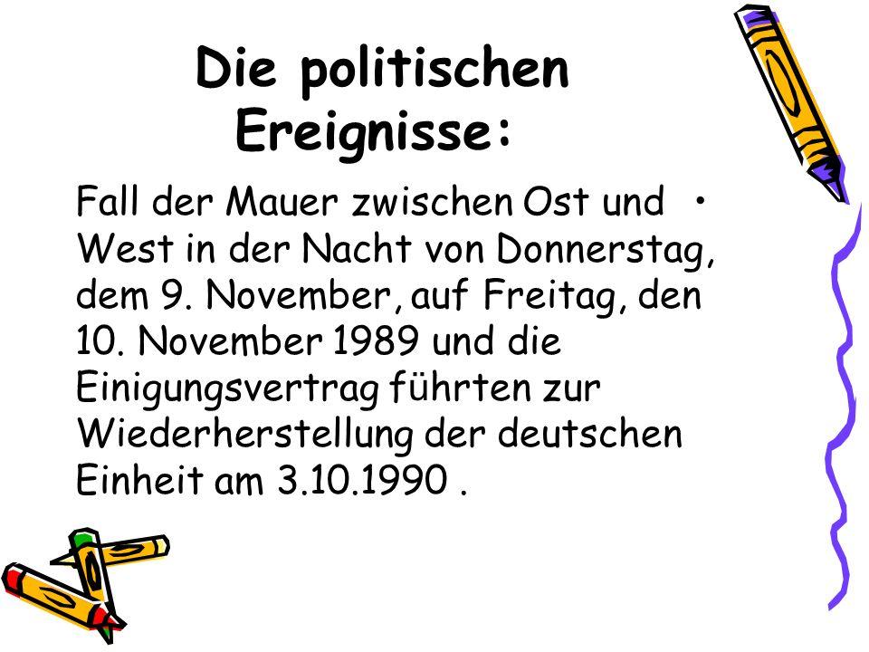 Die politischen Ereignisse: Fall der Mauer zwischen Ost und West in der Nacht von Donnerstag, dem 9. November, auf Freitag, den 10. November 1989 und