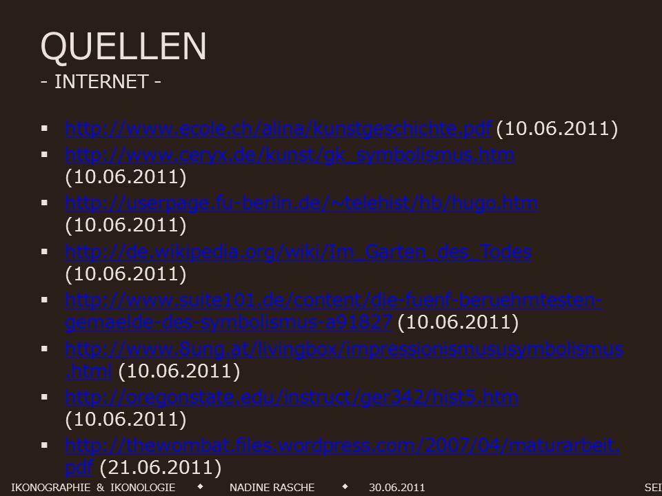 QUELLEN - INTERNET - http://www.ecole.ch/alina/kunstgeschichte.pdf (10.06.2011) http://www.ecole.ch/alina/kunstgeschichte.pdf http://www.ceryx.de/kuns