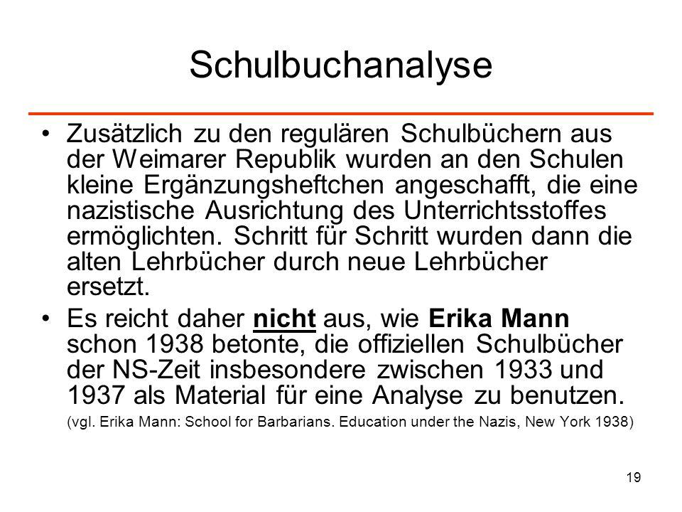 19 Schulbuchanalyse Zusätzlich zu den regulären Schulbüchern aus der Weimarer Republik wurden an den Schulen kleine Ergänzungsheftchen angeschafft, di