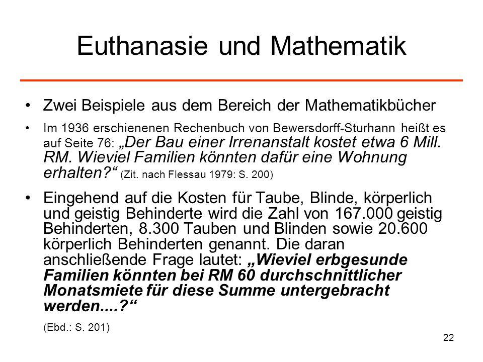 22 Euthanasie und Mathematik Zwei Beispiele aus dem Bereich der Mathematikbücher Im 1936 erschienenen Rechenbuch von Bewersdorff-Sturhann heißt es auf