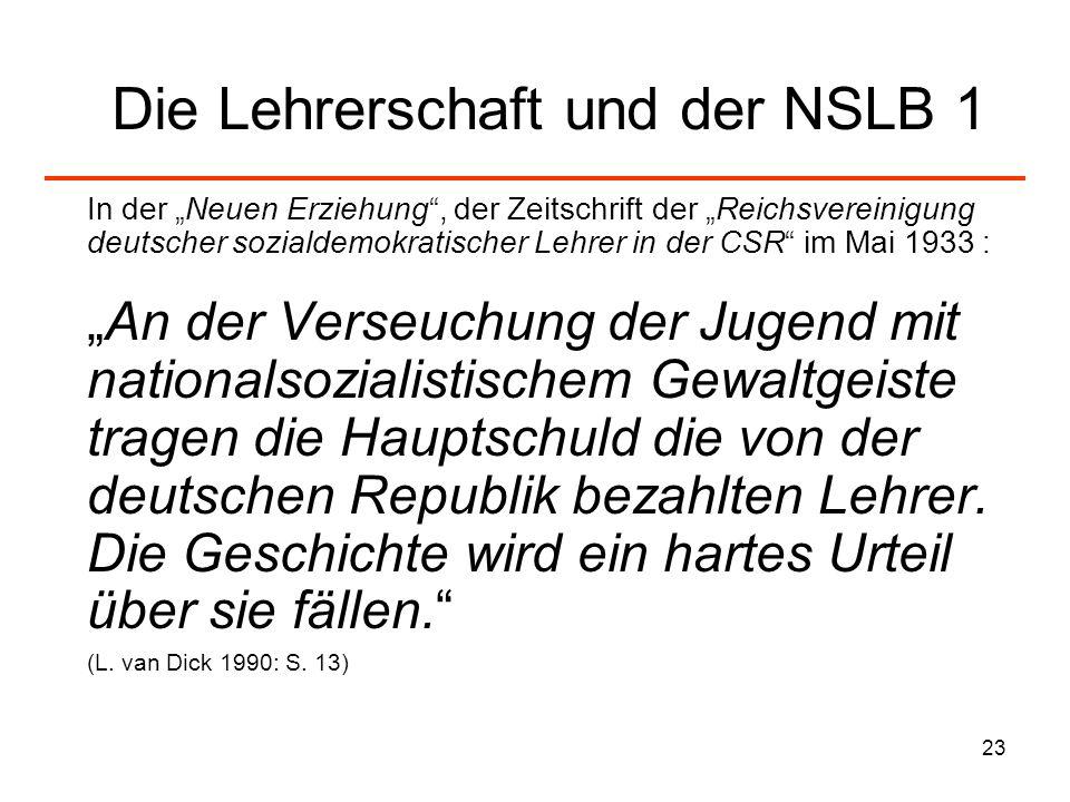 23 Die Lehrerschaft und der NSLB 1 In der Neuen Erziehung, der Zeitschrift der Reichsvereinigung deutscher sozialdemokratischer Lehrer in der CSR im M