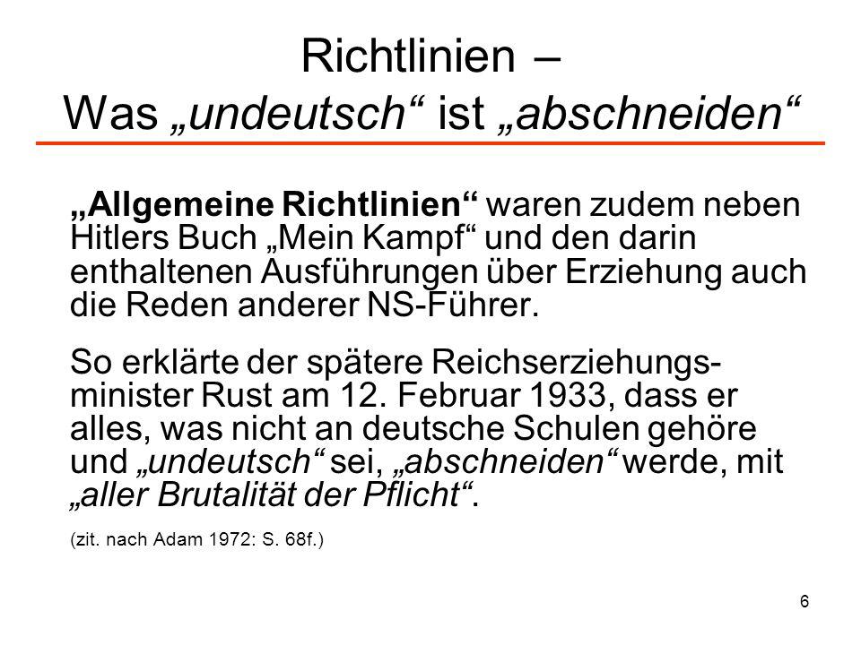 7 Schule als Institution Im April 1937 wurden Richtlinien für die Volksschule erlassen, die im Dezember 1939 erweitert und dann verbindlich als neue Richtlinien herausgegeben wurden.