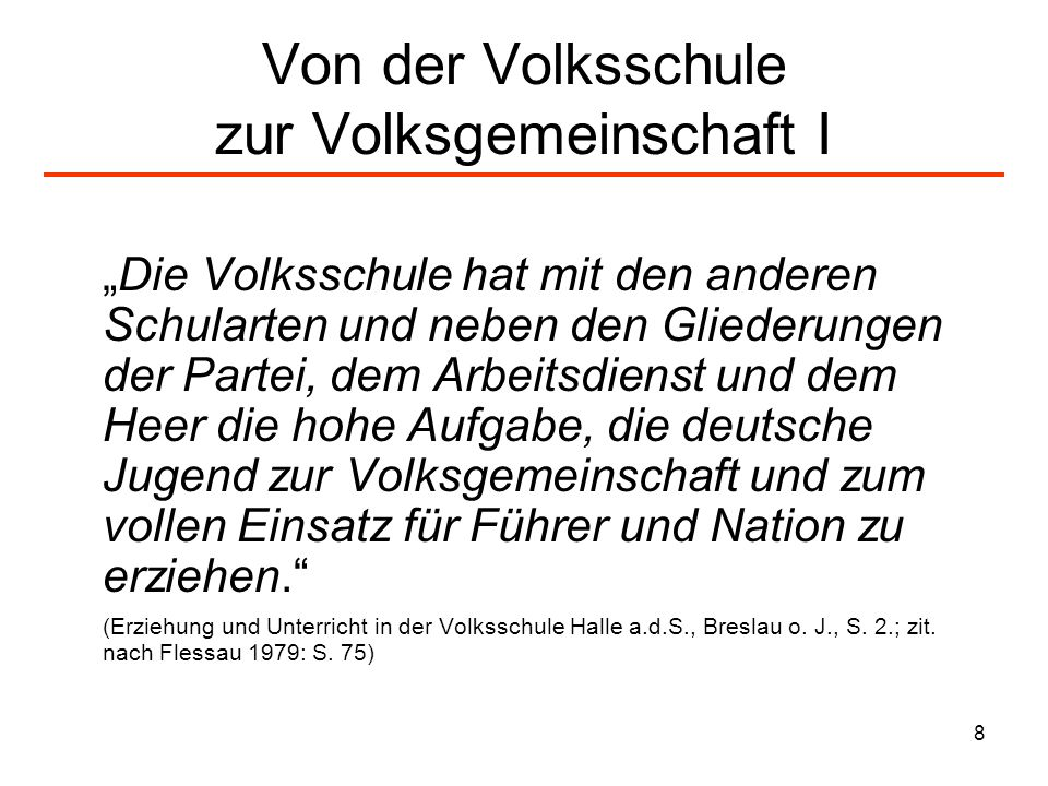 9 Von der Volksschule zur Volksgemeinschaft II Wie wenig den Nazis tatsächlich an einer individuellen Entwicklung der Schüler gelegen war, kommt in der folgenden Passage der Allgemeinen Richtlinien von 1933 zum Ausdruck: Die Volksschule hat nicht die Aufgabe, vielerlei Kenntnisse zum Nutzen des einzelnen zu vermitteln.