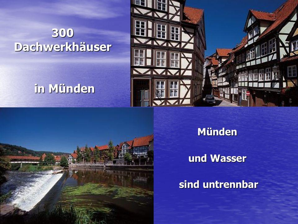 300 Dachwerkhäuser in Münden Münden und Wasser sind untrennbar sind untrennbar