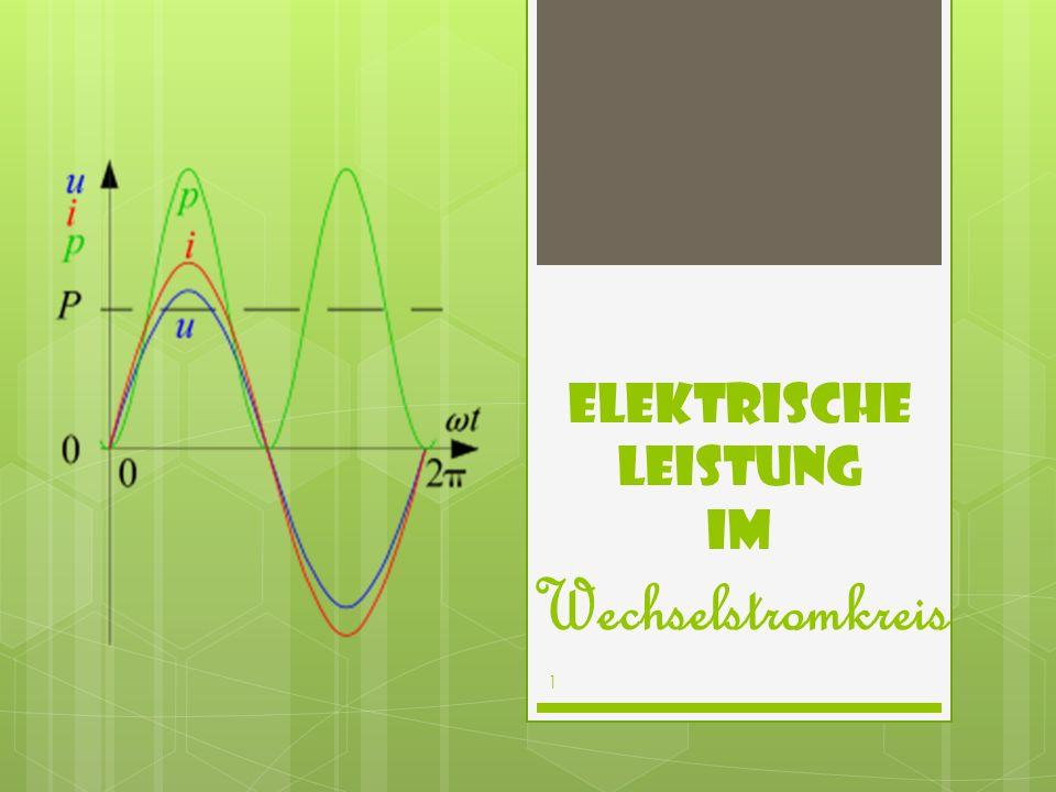 1 Elektrische Leistung im Wechselstromkreis