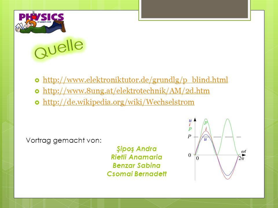 http://www.elektroniktutor.de/grundlg/p_blind.html http://www.elektroniktutor.de/grundlg/p_blind.html http://www.8ung.at/elektrotechnik/AM/2d.htm http