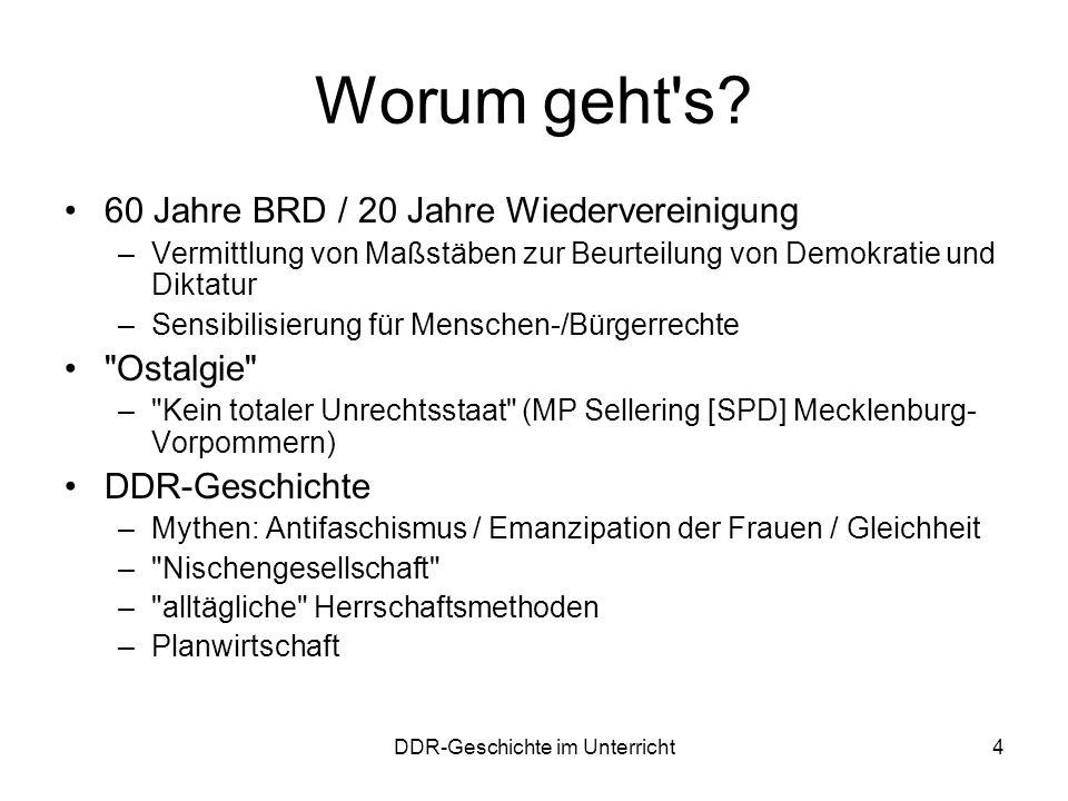 DDR-Geschichte im Unterricht4 Worum geht's? 60 Jahre BRD / 20 Jahre Wiedervereinigung –Vermittlung von Maßstäben zur Beurteilung von Demokratie und Di