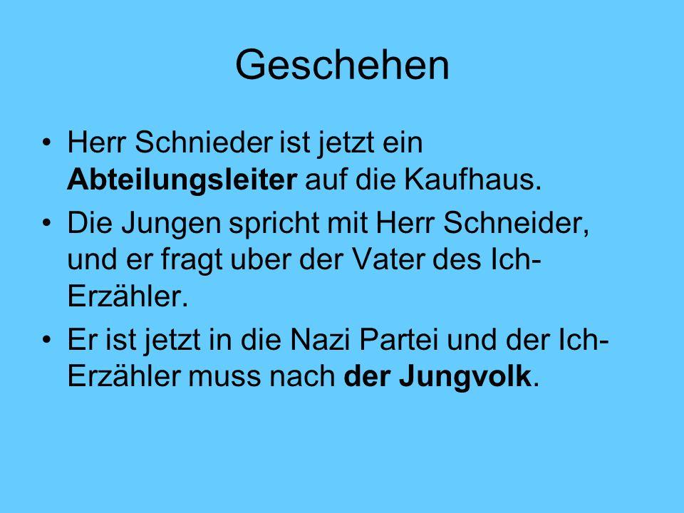Figuren Friedrich Der Ich-Erzähler Herr Schneider Fräuline Ewert Verkauferinnen Der Mann der Heil Hitler sagt