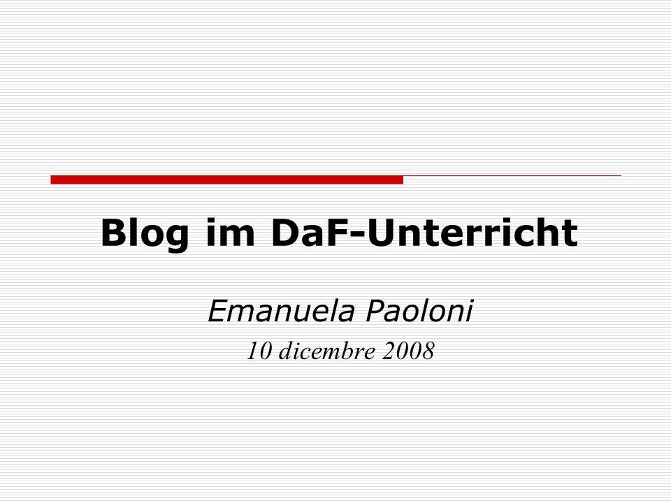 Blog im DaF-Unterricht Emanuela Paoloni 10 dicembre 2008