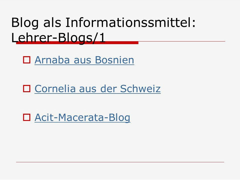 Arnaba aus Bosnien Cornelia aus der Schweiz Acit-Macerata-Blog Blog als Informationssmittel: Lehrer-Blogs/1