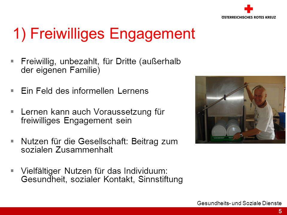 5 Gesundheits- und Soziale Dienste 1) Freiwilliges Engagement Freiwillig, unbezahlt, für Dritte (außerhalb der eigenen Familie) Ein Feld des informell