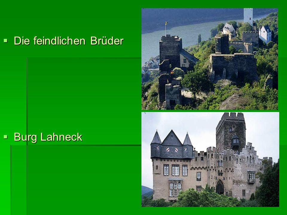 Die feindlichen Brüder Die feindlichen Brüder Burg Lahneck Burg Lahneck