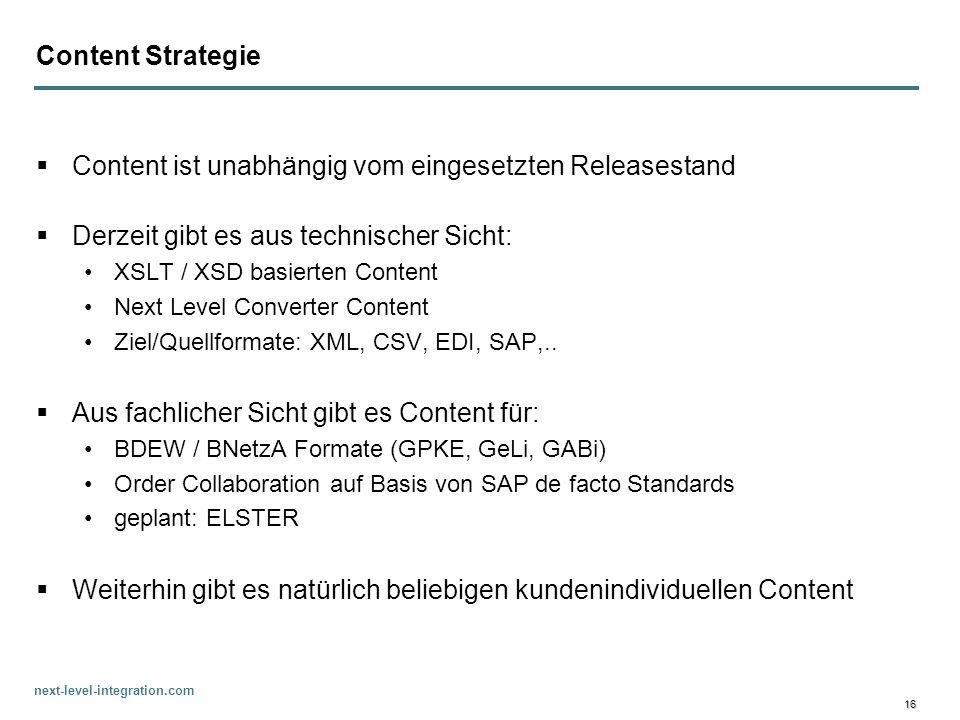 next-level-integration.com 16 Content Strategie Content ist unabhängig vom eingesetzten Releasestand Derzeit gibt es aus technischer Sicht: XSLT / XSD