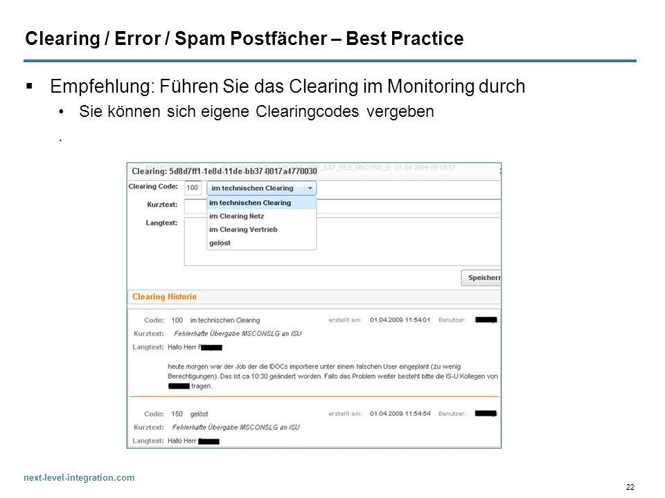 next-level-integration.com 22 Clearing / Error / Spam Postfächer – Best Practice Empfehlung: Führen Sie das Clearing im Monitoring durch Sie können si
