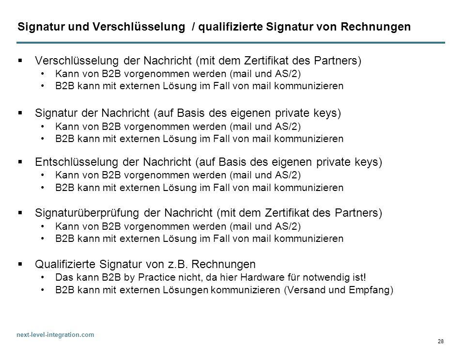 next-level-integration.com 28 Signatur und Verschlüsselung / qualifizierte Signatur von Rechnungen Verschlüsselung der Nachricht (mit dem Zertifikat d