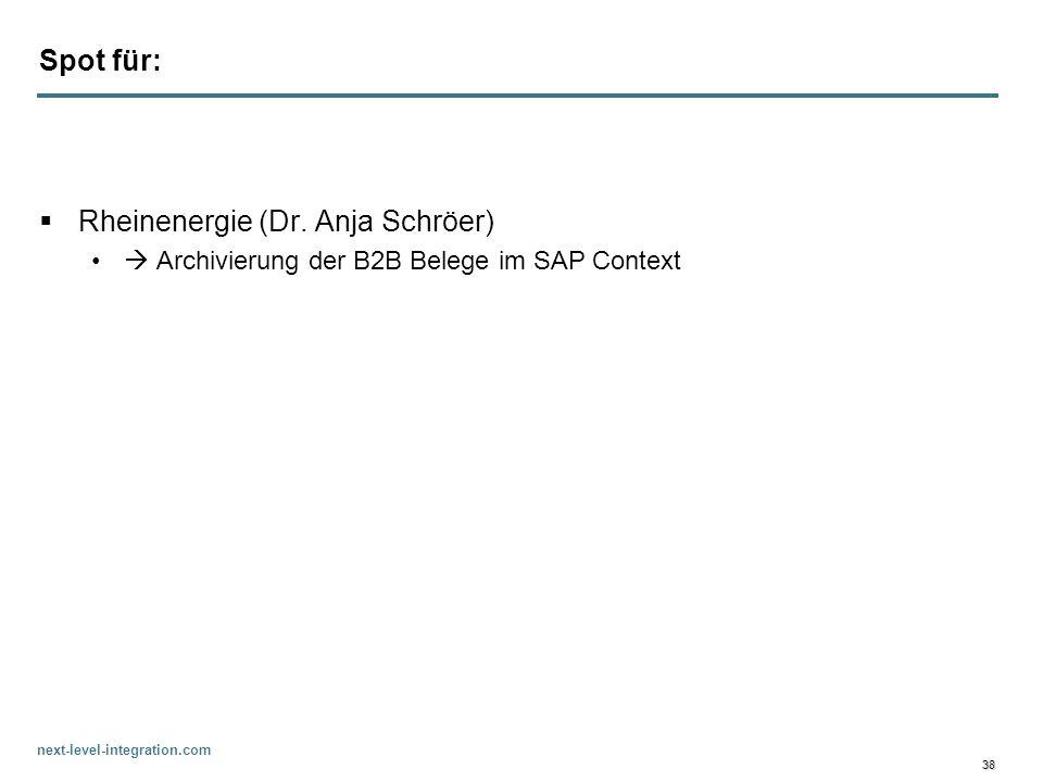 next-level-integration.com 38 Spot für: Rheinenergie (Dr. Anja Schröer) Archivierung der B2B Belege im SAP Context