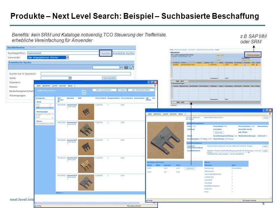 next-level-integration.com 6 Produkte – Next Level Search: Beispiel – Suchbasierte Beschaffung Benefits: kein SRM und Kataloge notwendig,TCO Steuerung