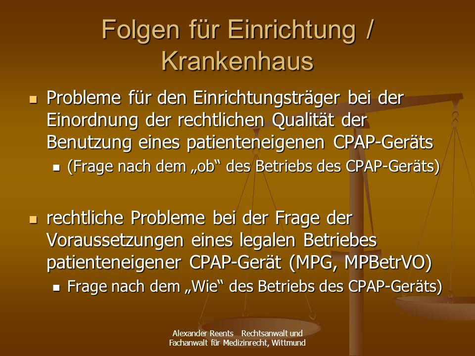Alexander Reents Rechtsanwalt und Fachanwalt für Medizinrecht, Wittmund Folgen für Einrichtung / Krankenhaus Probleme für den Einrichtungsträger bei d