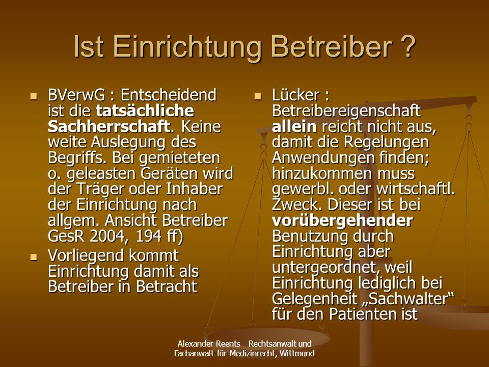 Alexander Reents Rechtsanwalt und Fachanwalt für Medizinrecht, Wittmund Ist Einrichtung Betreiber ? BVerwG : Entscheidend ist die tatsächliche Sachher