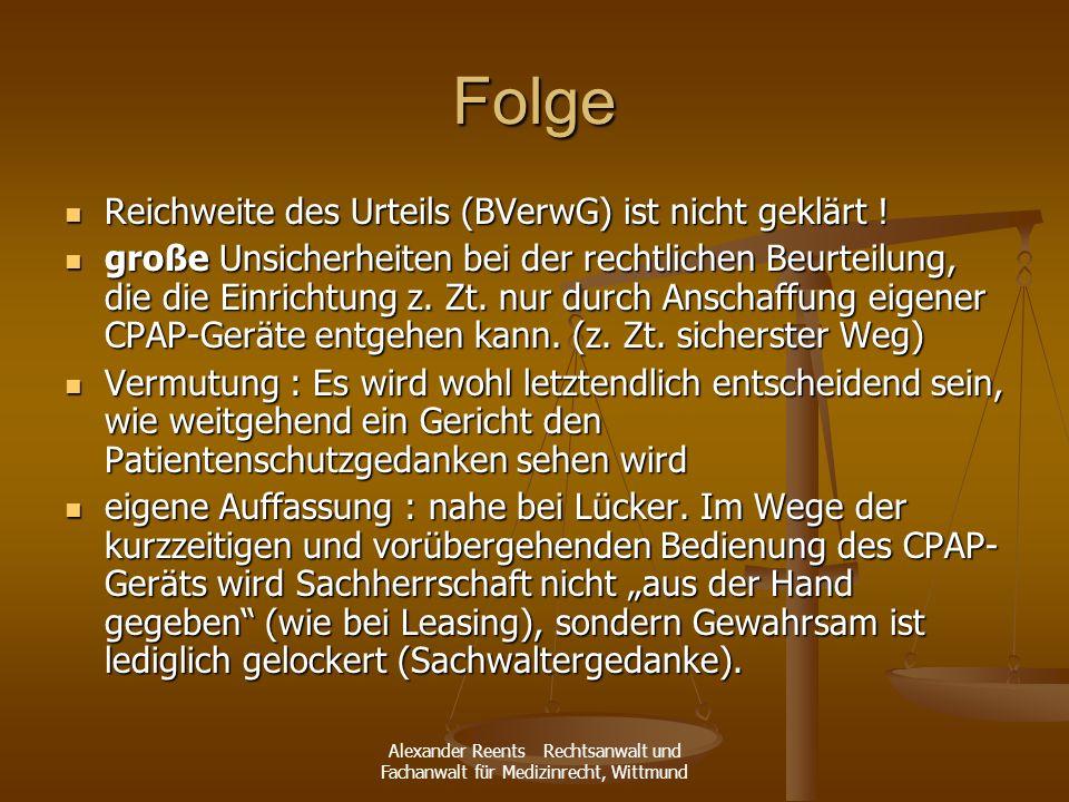 Alexander Reents Rechtsanwalt und Fachanwalt für Medizinrecht, Wittmund Folge Reichweite des Urteils (BVerwG) ist nicht geklärt ! Reichweite des Urtei