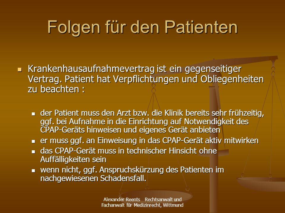 Alexander Reents Rechtsanwalt und Fachanwalt für Medizinrecht, Wittmund Folgen für den Patienten Krankenhausaufnahmevertrag ist ein gegenseitiger Vert