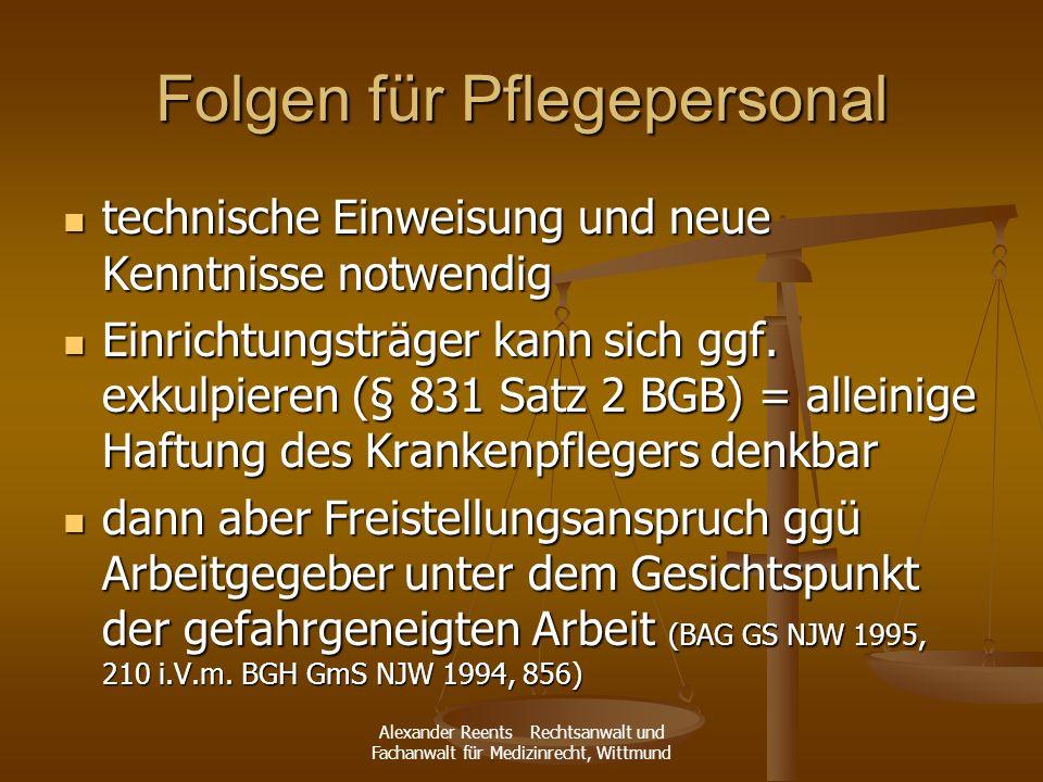 Alexander Reents Rechtsanwalt und Fachanwalt für Medizinrecht, Wittmund Folgen für Pflegepersonal technische Einweisung und neue Kenntnisse notwendig