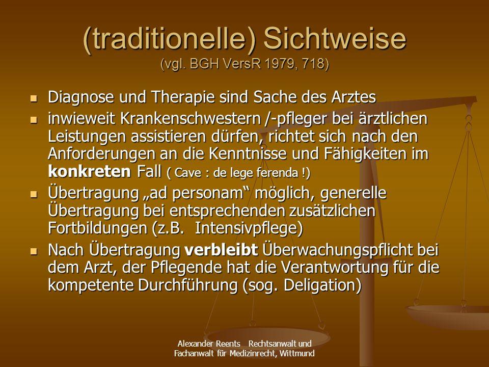 Alexander Reents Rechtsanwalt und Fachanwalt für Medizinrecht, Wittmund (traditionelle) Sichtweise (vgl. BGH VersR 1979, 718) Diagnose und Therapie si