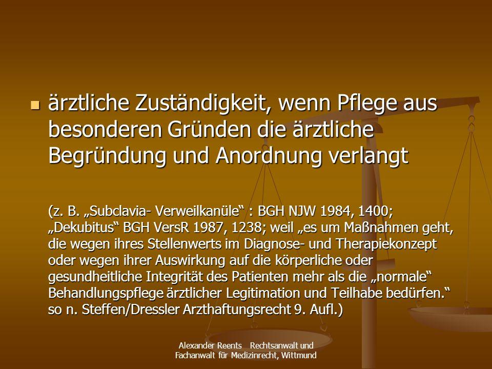 Alexander Reents Rechtsanwalt und Fachanwalt für Medizinrecht, Wittmund ärztliche Zuständigkeit, wenn Pflege aus besonderen Gründen die ärztliche Begr