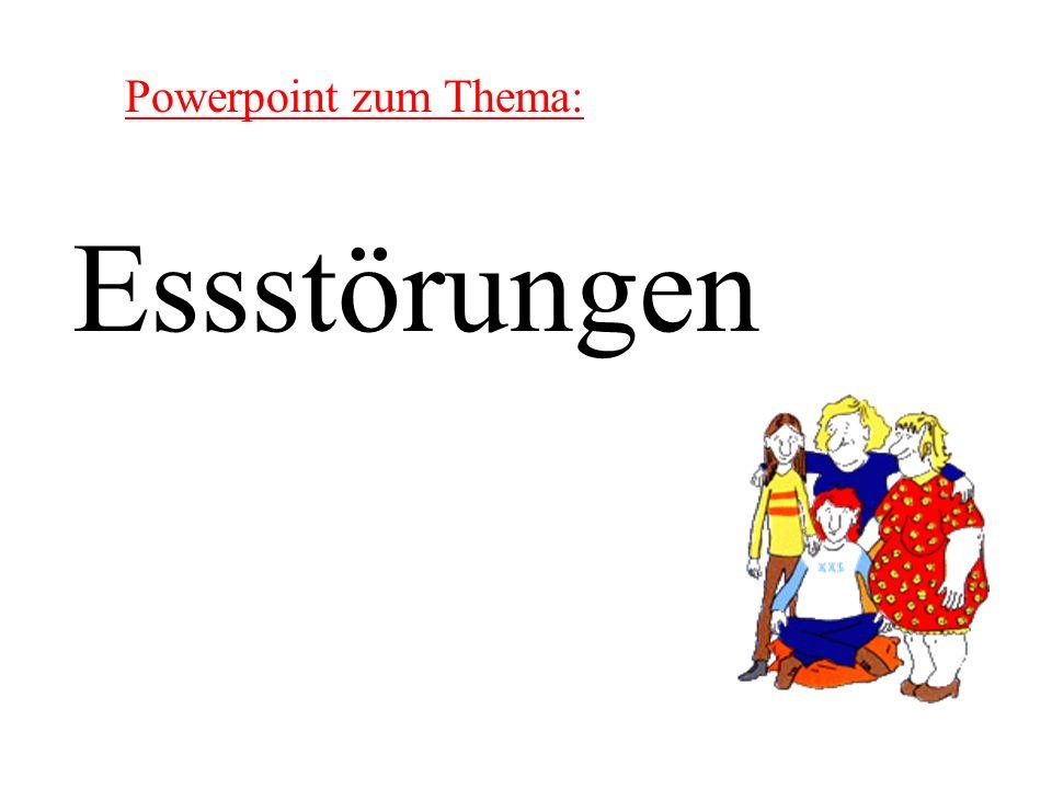 Powerpoint zum Thema: Essstörungen