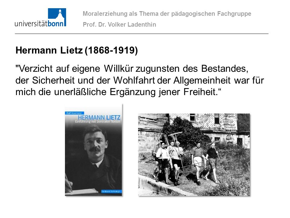 Moralerziehung als Thema der pädagogischen Fachgruppe Prof. Dr. Volker Ladenthin Hermann Lietz (1868-1919)