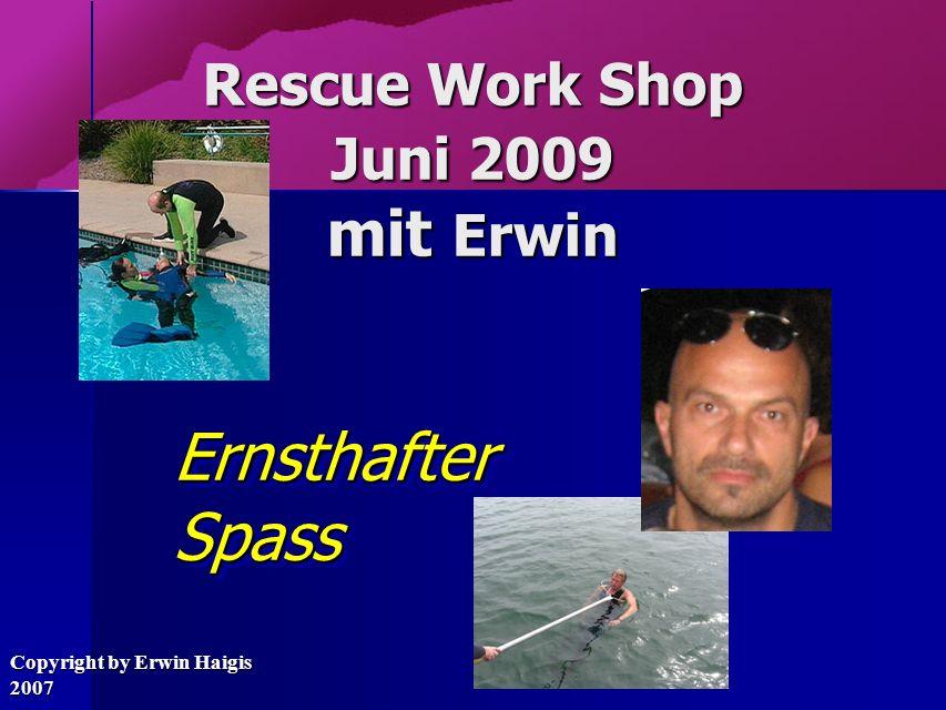 Rescue Work Shop Juni 2009 mit Erwin Ernsthafter Spass Copyright by Erwin Haigis 2007