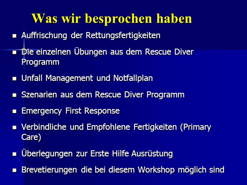 Was wir besprochen haben Auffrischung der Rettungsfertigkeiten Auffrischung der Rettungsfertigkeiten Die einzelnen Übungen aus dem Rescue Diver Progra
