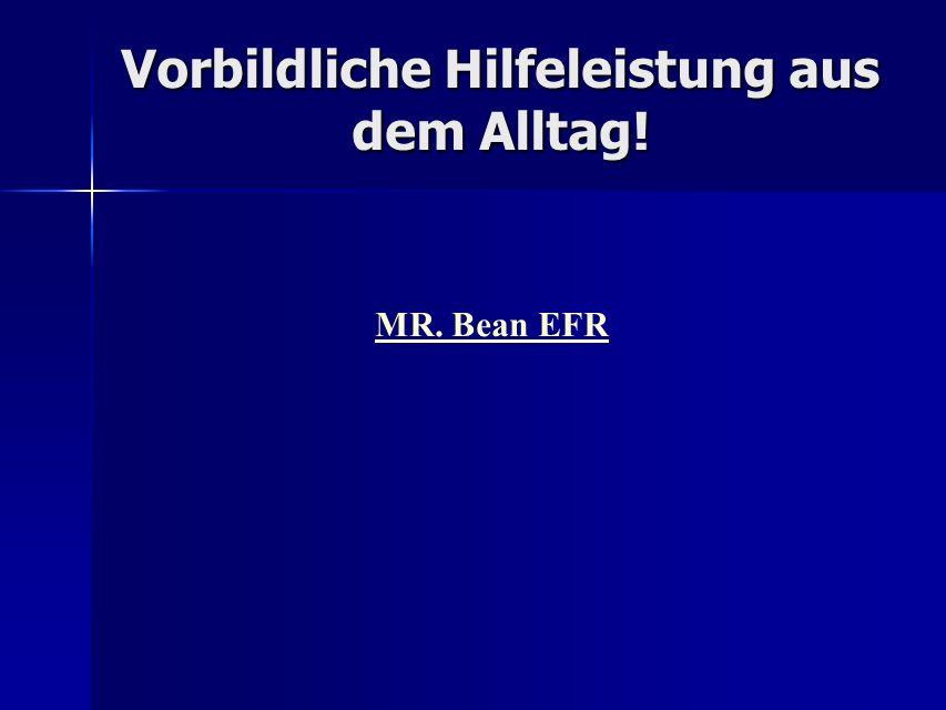Vorbildliche Hilfeleistung aus dem Alltag! MR. Bean EFR