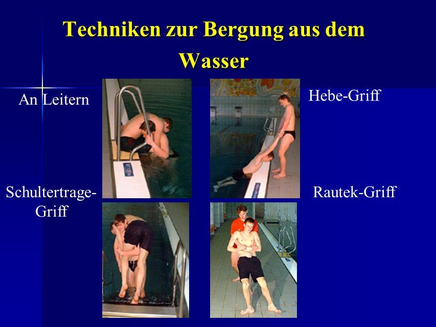 Techniken zur Bergung aus dem Wasser An Leitern Hebe-Griff Schultertrage- Griff Rautek-Griff