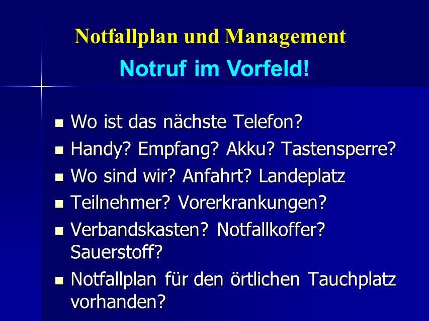 Notfallplan und Management Wo ist das nächste Telefon? Wo ist das nächste Telefon? Handy? Empfang? Akku? Tastensperre? Handy? Empfang? Akku? Tastenspe