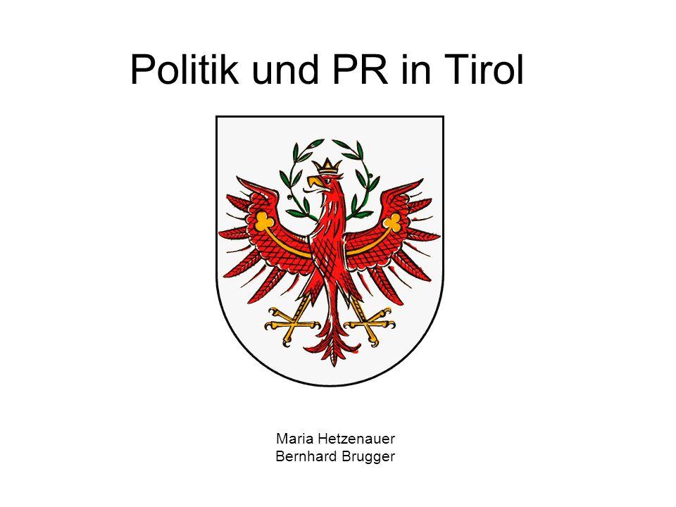 Politik und PR in Tirol Maria Hetzenauer Bernhard Brugger