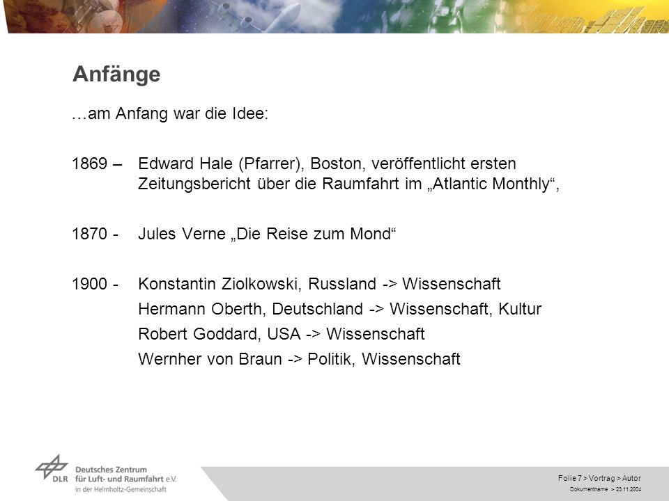 Dokumentname > 23.11.2004 Folie 8 > Vortrag > Autor Hermann Oberth Visionär und Vater der deutschen Raumfahrt …zu den Planetenräumen