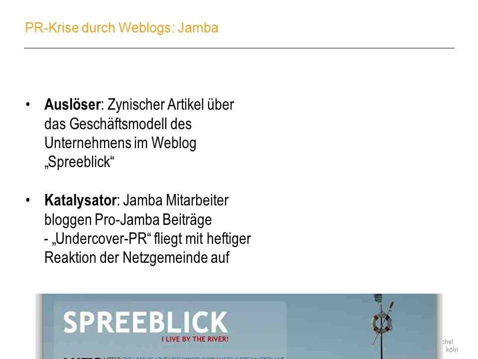 stefan keuchel 28. juli 2005, köln PR-Krise durch Weblogs: Jamba Auslöser : Zynischer Artikel über das Geschäftsmodell des Unternehmens im Weblog Spre