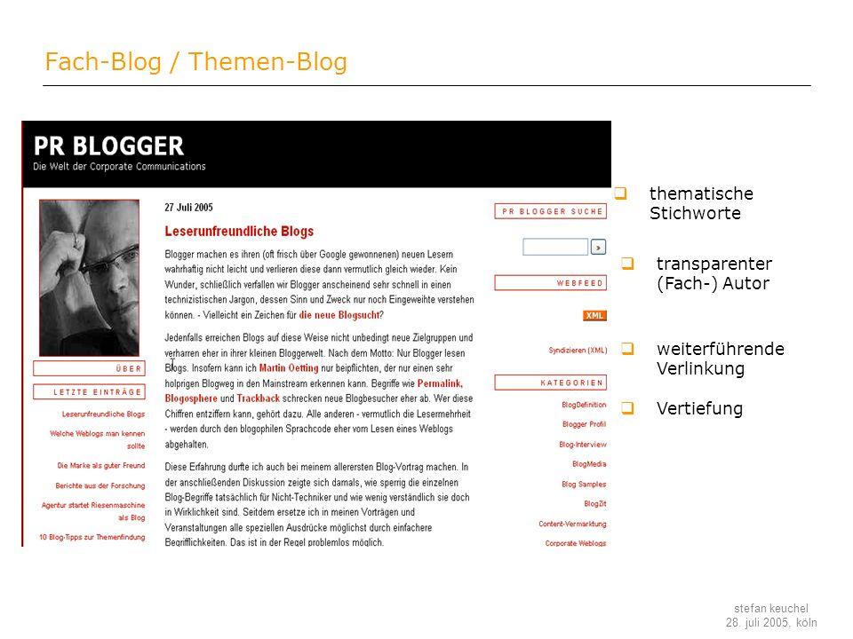 stefan keuchel 28. juli 2005, köln Fach-Blog / Themen-Blog thematische Stichworte transparenter (Fach-) Autor weiterführende Verlinkung Vertiefung
