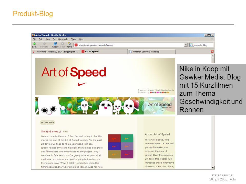 stefan keuchel 28. juli 2005, köln Produkt-Blog Nike in Koop mit Gawker Media: Blog mit 15 Kurzfilmen zum Thema Geschwindigkeit und Rennen