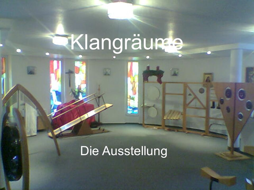 Klangräume Die Ausstellung