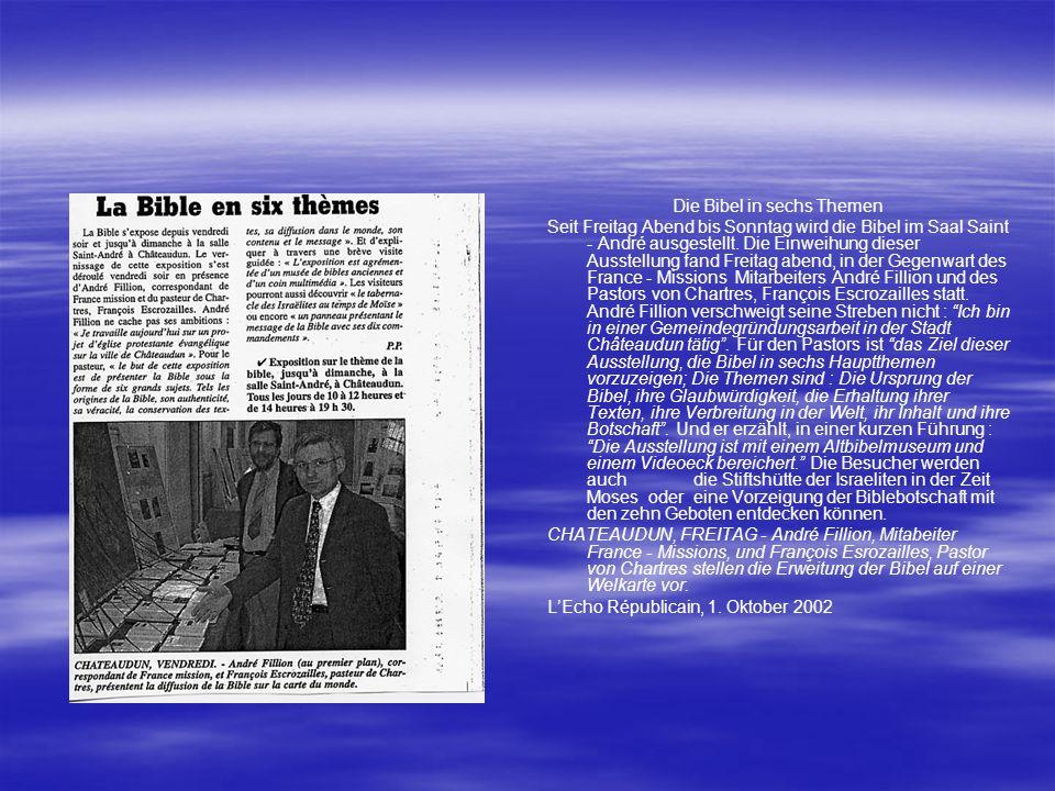 Die Bibel in sechs Themen Seit Freitag Abend bis Sonntag wird die Bibel im Saal Saint - André ausgestellt. Die Einweihung dieser Ausstellung fand Frei