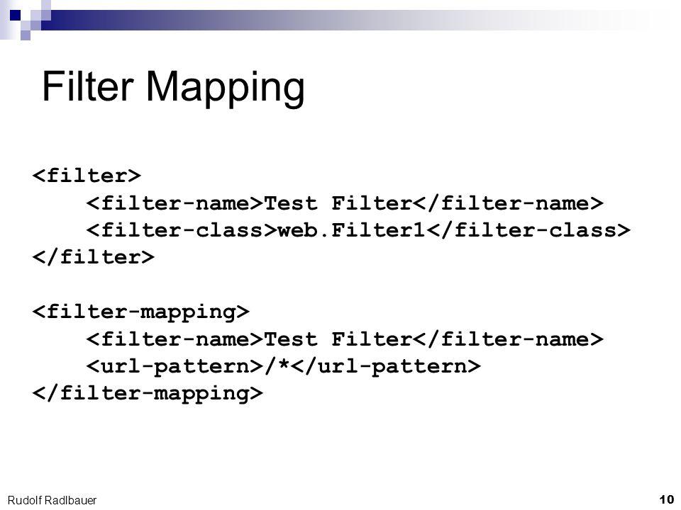 10 Rudolf Radlbauer Filter Mapping Test Filter web.Filter1 Test Filter /*