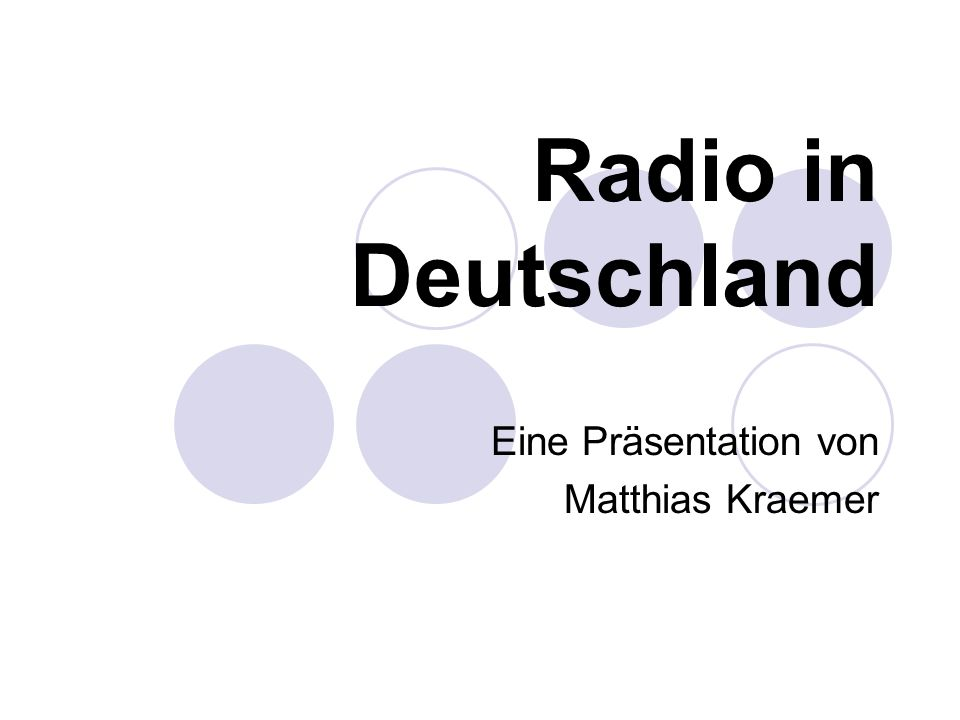 Radio in Deutschland Eine Präsentation von Matthias Kraemer