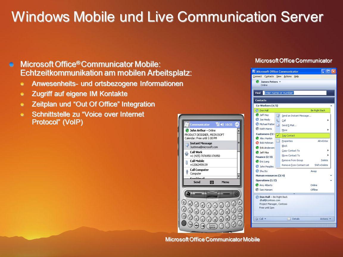Windows Mobile und Live Communication Server Microsoft Office ® Communicator Mobile: Echtzeitkommunikation am mobilen Arbeitsplatz: Anwesenheits- und